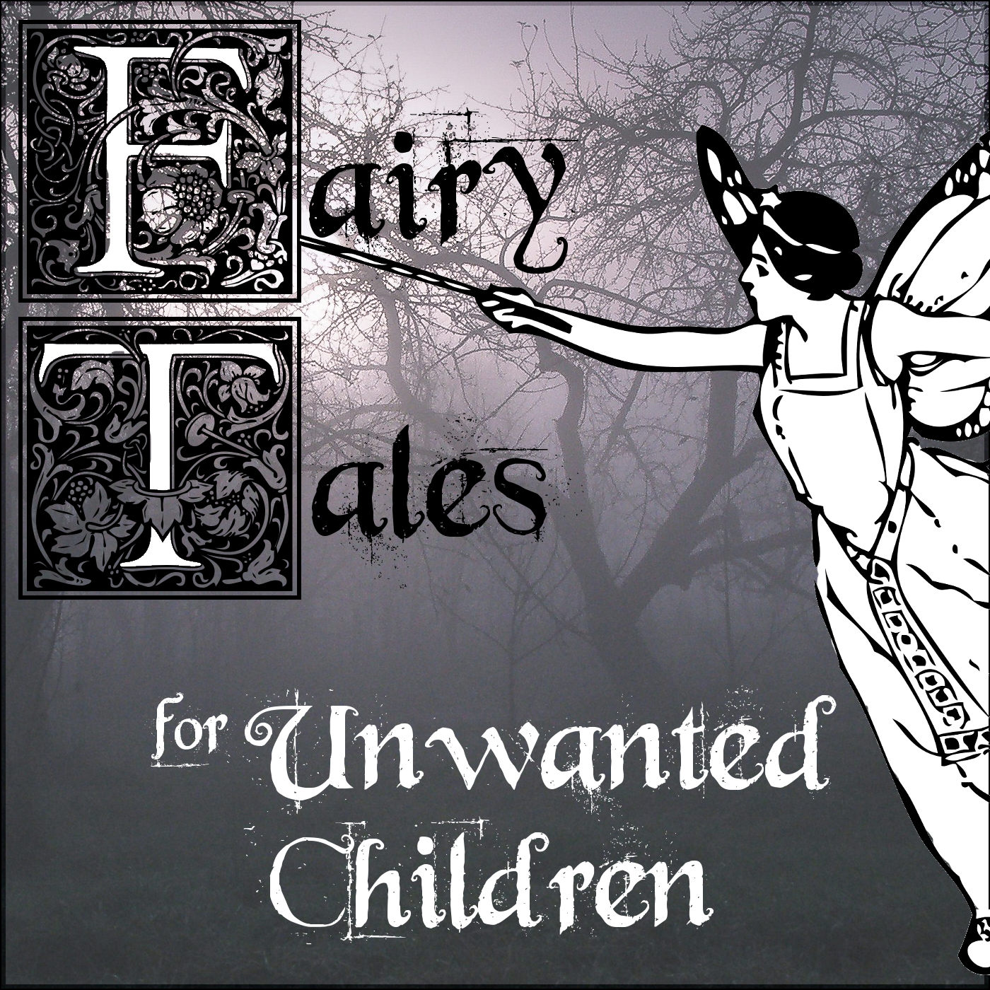 Fairytales for Unwanted Children